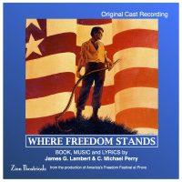 Where Freedom Stands Original Cast Album CD