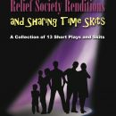 Family Frolics, Relief Society Renditions and Sharing Time Skits
