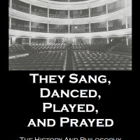 They Sang, Danced, Played and Prayed