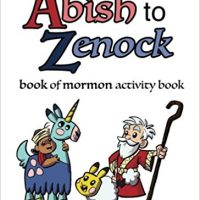 Abish To Zenock — Book of Mormon Activity Book